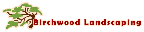 Birchwood Landscaping LLC